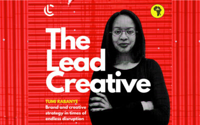 The Lead Creative: Tumi Rabanye on brand and creative strategy in times of endless disruption